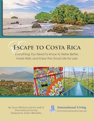 Escape to Costa Rica: Everything You Need to Know to Retire Better, Invest Well, and Enjoy the Good Life for Less (Print Edition)