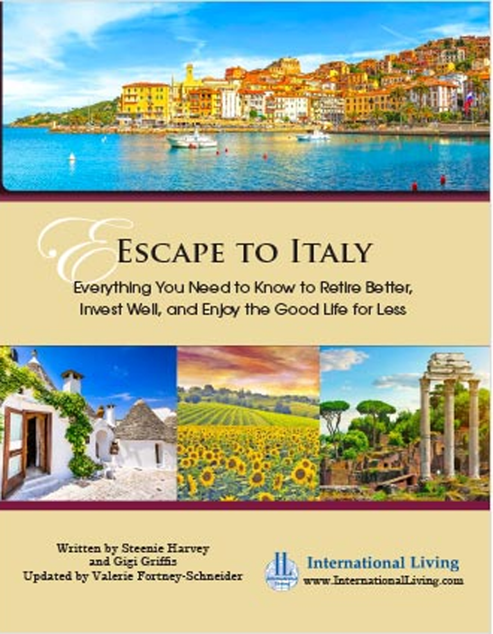 Escape to Italy: Everything You Need to Know to Retire Better, Invest Well, and Enjoy the Good Life for Less - Print Edition