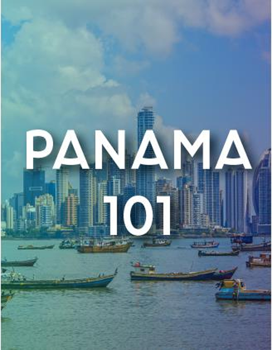 Panama 101: Where to Go, What to Expect, and Everything You Need to Know to Live Better for Less
