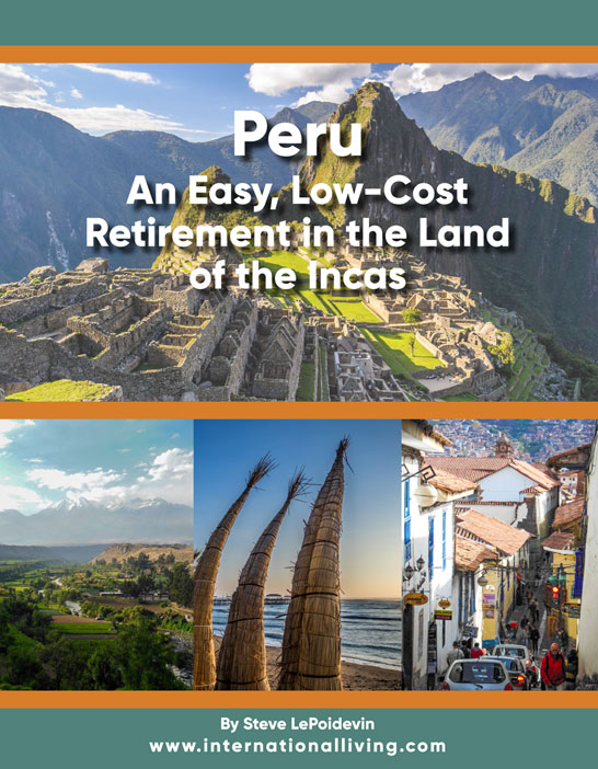 Peru: An Easy, Low-Cost Retirement in the Land of the Incas