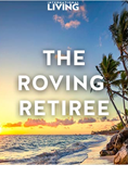 The Roving Retiree: IL's Guide To Spending 1 Month… 6 Months… Or Even A Year Overseas.