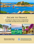 Escape to France: Everything You Need to Know to Retire Better, Invest Well, and Enjoy the Good Life for Less - Print Edition