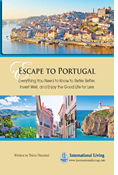 Escape to Portugal: Everything You Need to Know to Retire Better, Invest Well, and Enjoy the Good Life for Less