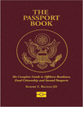 THE PASSPORT BOOK: The Complete Guide to Offshore Residence, Dual Citizenship and Second Passports