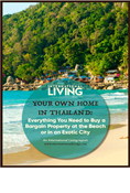 Your Own Home in Thailand: Everything You Need to Buy a Bargain Property at the Beach or in an Exotic City
